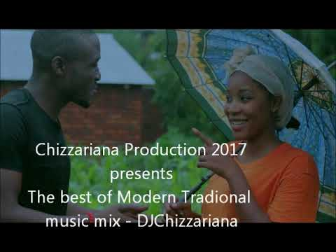 The Best of Malawi' Modern Traditional mix -DJChizzariana