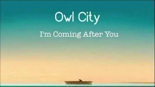 [Lyrics] Owl City: I'm Coming After You Mp3