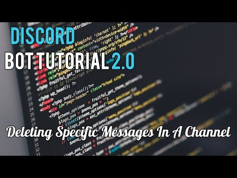 Discord Bot Tutorial 2 0 | Deleting Certain Messages In A Specific