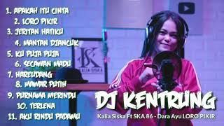 APAKAH ITU CINTA - FULL NONSTOP DJ KENTRUNG   Kalia Siska ft SKA 86 Terbaru 2020