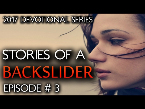 If You Are A BACKSLIDER | Watch This & STOP Running From God (EP # 3) Devotional