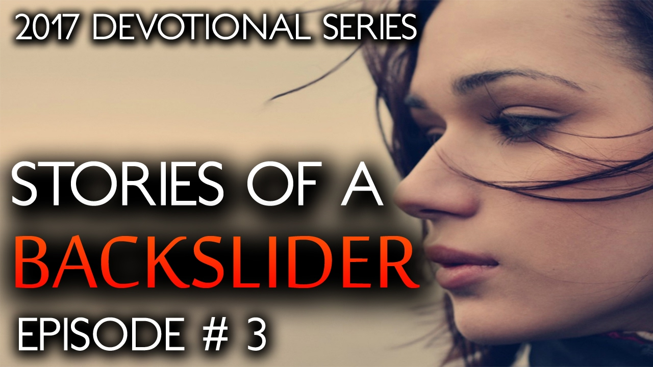 If You Are A BACKSLIDER | Watch This & STOP Running From God (EP # 3) Devotional image