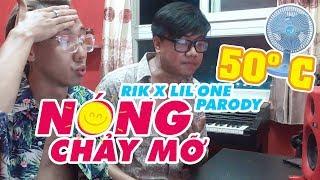 (Mát Mẻ Ver) NÓNG CHẢY MỠ (Panama Parody)   Rik x Lil'One