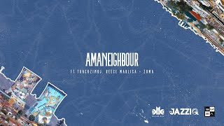 Download Killer Kau & Mr JazziQ - Amaneighbour (Feat Reece Madlisa, Thackzin Dj & Zuma)