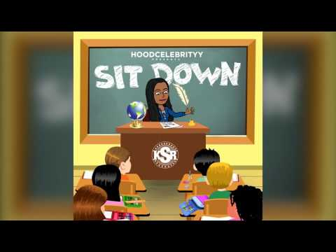 Sit  Down by HoodCelebrityy
