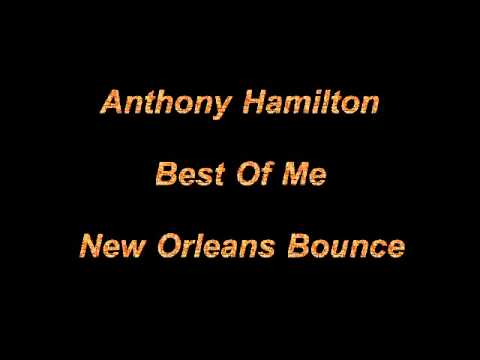 Anthony Hamilton - Best Of Me (New Orleans Bounce)