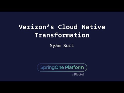 Verizon's Cloud Native Transformation - Syam Suri, Verizon