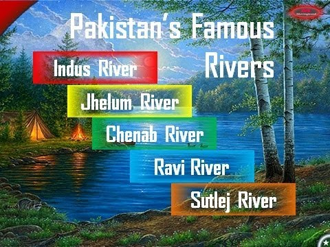 Famous Rivers Of Pakistan Barrages Dams Facts Information - World famous river name