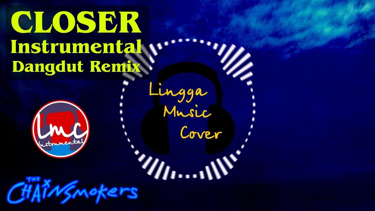 Closer - The Chainsmokers (Instrumental Dangdut Remix) - YouTube