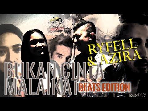 RYFELL & AZIRA - BUKAN CINTA MALAIKAT - BEATS EDITION