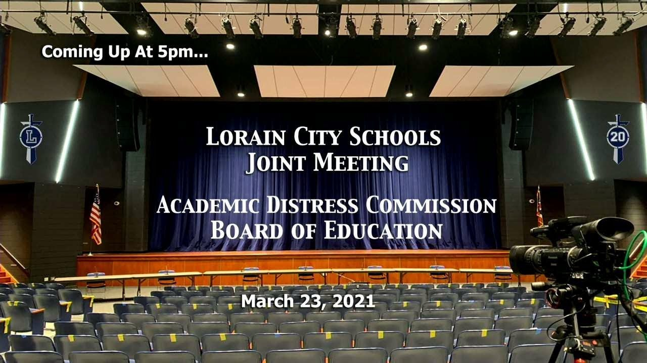LIVE Lorain Schools ADC / BOE Combined Meeting 3-23-21