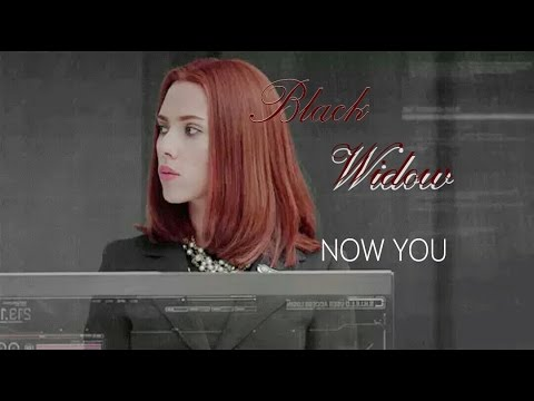 Natasha Romanoff ~ Now You