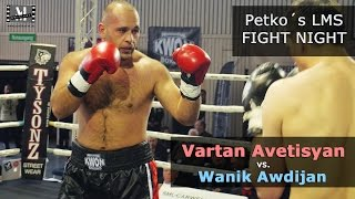 Vartan Avetisyan vs. Sinisa Gambelic  -- Petko´s LMS Fight Night --