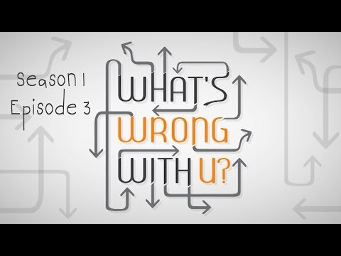 What's Wrong With U? - S01E03