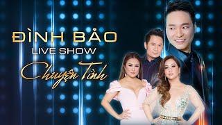 Đình Bảo Live Show | Chuyện Tình (Full Program)