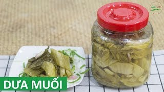 Cách muối Dưa Cải Chua vàng và giòn ngon    Món Việt