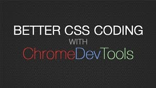 Chrome DevTools for CSS - Better CSS Coding & CSS Debugging with Developer Tools