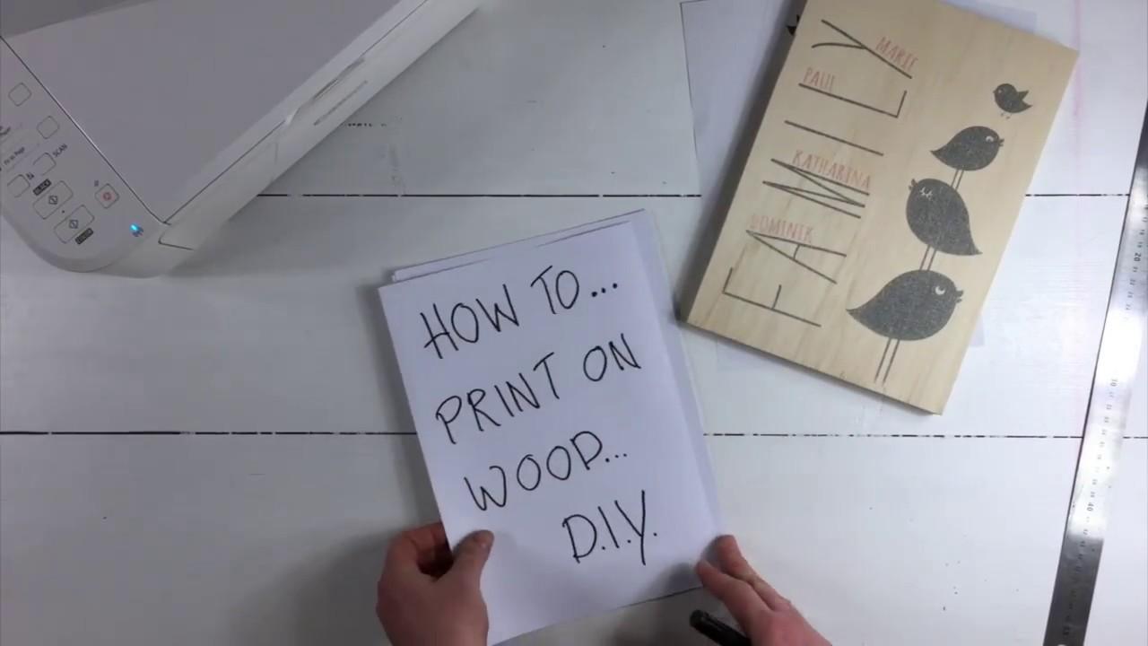 Diy Auf Holz Drucken Mega Easy Anleitung Auf Deutsch Youtube