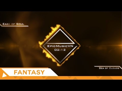 Epic Fantasy | Ease of Soul - Sea of Clouds - EpicMusicVN