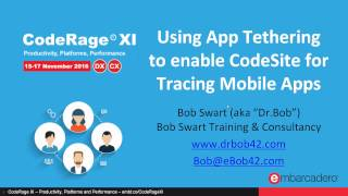 Using App Tethering to enable CodeSite for Tracing Mobile Apps with Bob Swart - CodeRage XI