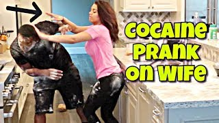 COCAINE PRANK ON WIFE!! **GONE WRONG**