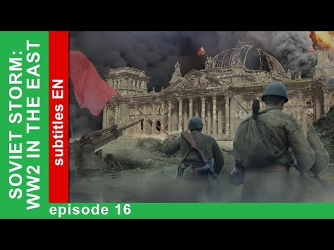 Soviet Storm. WW2 in the East - The Battle for Germany. Episode 16. StarMedia. Babich-Design