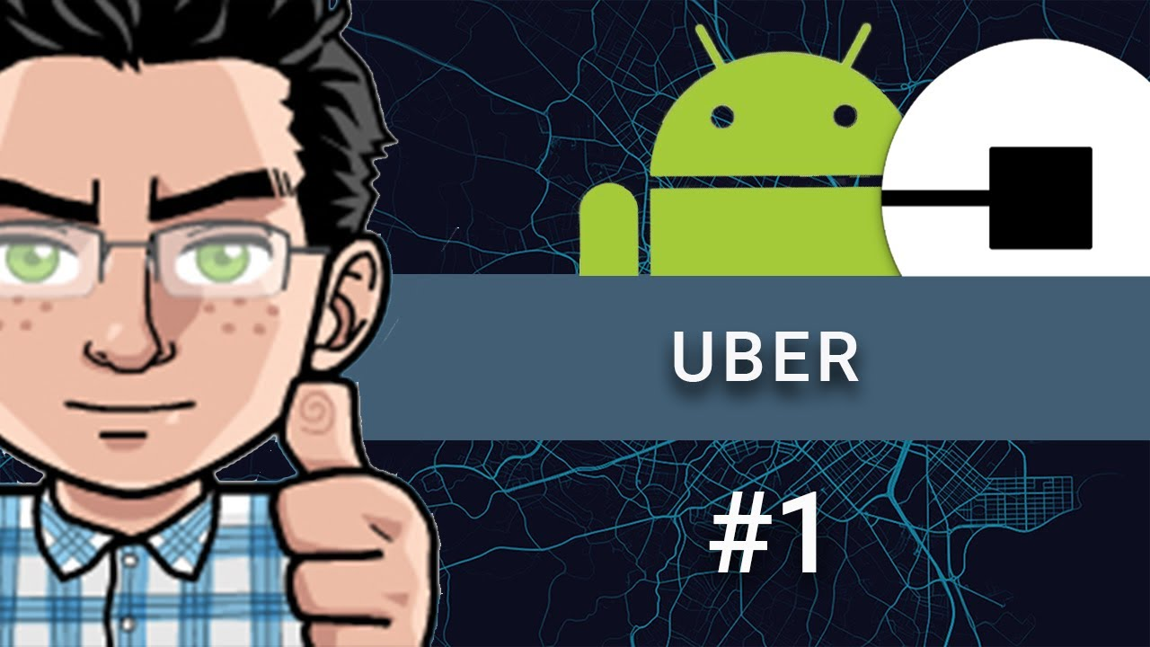 Make an Android App Like UBER - Part 1 - Introduction
