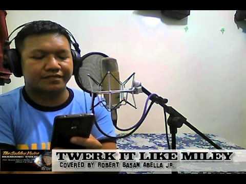 TWERK IT LIKE MILEY covered by Mamang Pulis