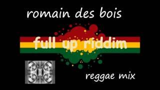 Full up riddim/Pass the kutchie riddim  1/2 - Romaindesbois remix