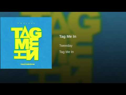 Tweeday- Tag me in