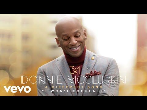 Donnie McClurkin - I Won't Complain (Audio)