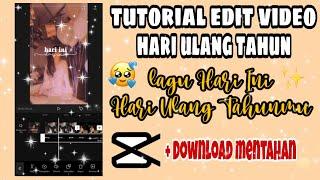 Download TUTORIAL EDIT VIDEO LAGU HARI INI HARI ULANG TAHUNMU | CAPCUT - Edit by Siti Rahma Fitri Yani