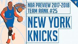 New York Knicks | 2017-18 NBA Preview (Rank #25)