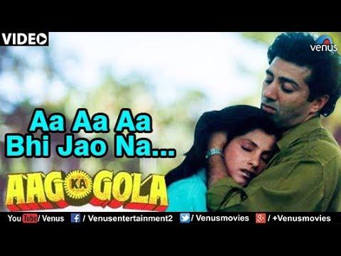 Aa Aa Aa Bhi Jao Na (Aag Ka Gola)