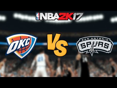 NBA 2K17 - Oklahoma City Thunder vs. San Antonio Spurs - Full Gameplay (Updated Rosters)