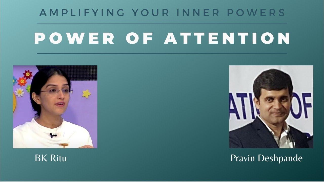 Power of Attention - BK Ritu & Mr. Pravin Deshpande | Youth Program | 02-Aug-2020