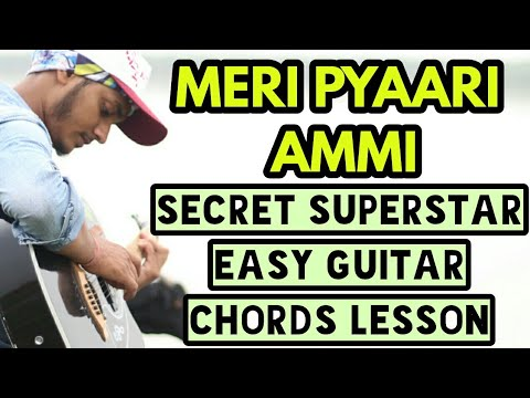 Meri pyaari ammi - secret superstar - easy guitar chords lesson - beginners easy guitar lesson