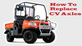 Kubota RTV 900 CV Axle Replacement