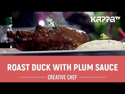 Roast Duck With Plum Sauce - Creative Chef - Kappa TV