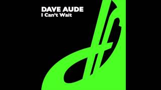 Dave Aude - I Can't Wait (Dave Aude's Rush Hour Mix)