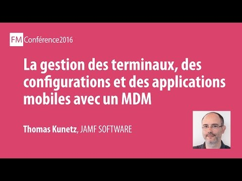La gestion des terminaux, des configurations et des applications... • Thomas Kunetz, JAMF SOFTWARE