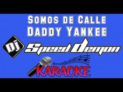 KARAOKE - Daddy Yankee - Somos de Calle (Dj SpeedDemon Karaoke)