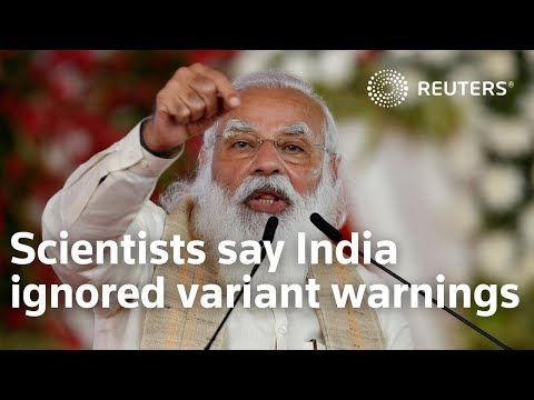 Scientists say India's government ignored variant warnings