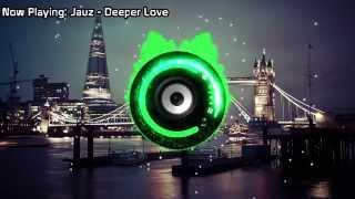 Jauz - Deeper Love (Bass Boosted)