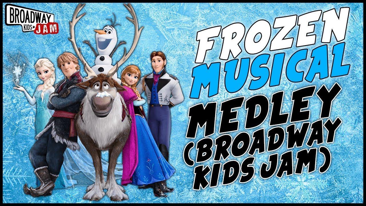 b81ef52eef5e Frozen Musical Medley (Broadway Kids Jam) - YouTube