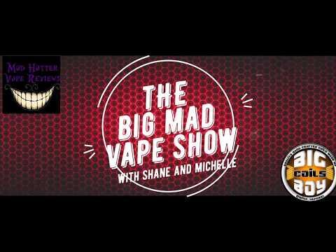 The Big Mad Vape Show