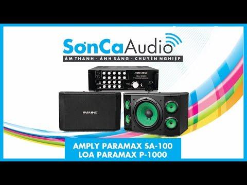 Bộ dàn nghe nhạc, karaoke Amply Paramax SA-1000 và Loa Paramax P-1000