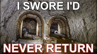 INSANELY DANGEROUS TUNNELS – I swore I'd never return to this place…