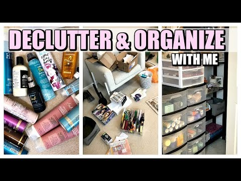 DECLUTTER & ORGANIZE WITH ME | 2018
