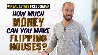 How Much Money Can You Make Flipping Houses?